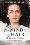 The Wind in My Hair - Masih Alinejad