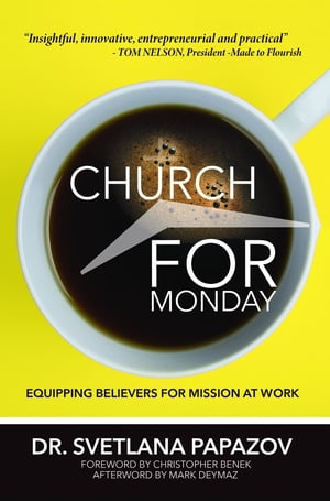Church for Monday: Equipping Believers for Mission at Work by Svetlana Papazov