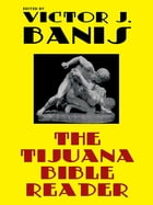 The Tijuana Bible Reader: Classic Gay Fiction by Victor J. Banis