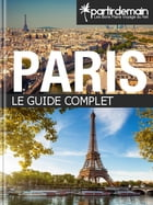Paris, le guide complet by Romain Thiberville