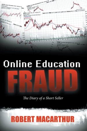 Online Education Fraud: The Diary of a Short Seller by Robert MacArthur