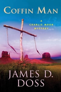 Coffin Man: A Charlie Moon Mystery