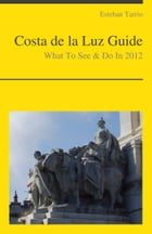 Costa de la Luz, Spain Travel Guide - What To See & Do (including Cadiz and Tarifa) by Esteban Tarrio