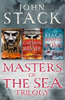 Book Masters of the Sea Trilogy: Ship of Rome, Captain of Rome, Master of Rome by John Stack
