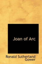 Joan Of Arc by Ronald Sutherland Gower