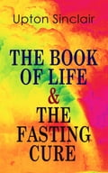 9788026879442 - Upton Sinclair: THE BOOK OF LIFE & THE FASTING CURE - Kniha