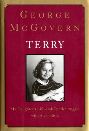 Terry: My Daughter's Life-and-Death Struggle with Alcoholism