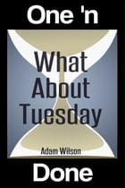 What About Tuesday by Adam Wilson