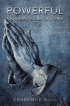 Powerful Personal Devotions: The Lord's Prayer Revealed by Terrence Bull
