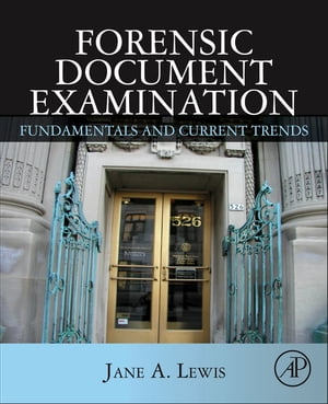 Forensic Document Examination Fundamentals and Current Trends