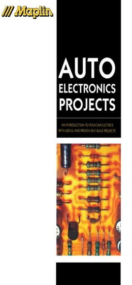 Book Auto Electronics Projects: An Introduction to Your Car Electrics with Useful and Proven Self-Buld… by Maplin