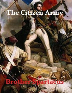 The Citizen Army by Brother Spartacus