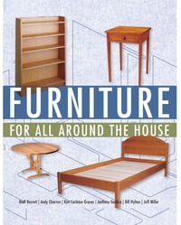 Furniture for All Around the House: Series: Woodworking for the Home