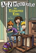 A to Z Mysteries: The Kidnapped King by Ron Roy