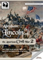 Abraham Lincoln and the American Civil War 2: The United States History for English Learners, Children(Kids) and Young Adults by Oldiees Publishing