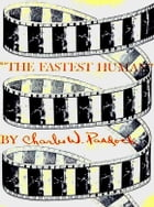 THE FASTEST HUMAN: An Autobiography writen by the (First) fastest man by Charles William Paddock