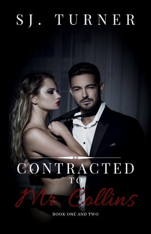 Contracted to Mr. Collins: Books One & Two by SJ. Turner