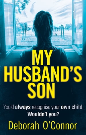 My Husband's Son A dark and gripping psychological thriller