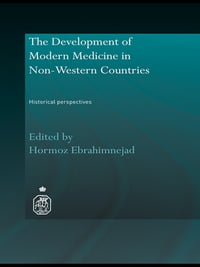 The Development of Modern Medicine in Non-Western Countries: Historical Perspectives