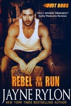 Rebel on the Run: A Powertools Spinoff by Jayne Rylon