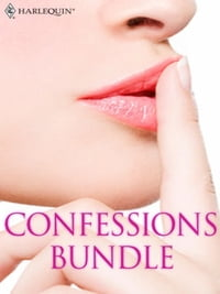 Confessions Bundle: What Daddy Doesn't Know\The Rogue's Return\Truth or Dare\The A&E Consultant's…