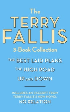 The Terry Fallis 3-Book Collection: The Best Laid Plans; The High Road; Up and Down