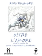 Oltre l'amore by Rino Finamore