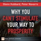 Why You Can't Stimulate Your Way to Prosperity by Peter Navarro