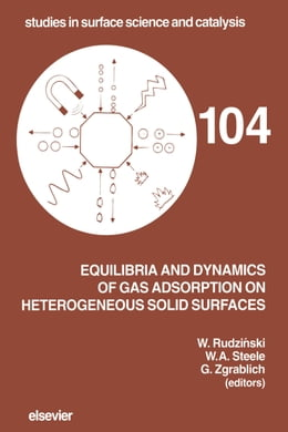 Book Equilibria and Dynamics of Gas Adsorption on Heterogeneous Solid Surfaces by Steele, W. A.