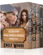 Sherwood Mail Order Brides Boxed Set by Emily Woods