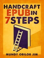 Handcraft Epub in 7 Steps by Mundy Obilor Jim
