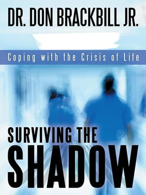 Surviving the Shadow Coping with the Crisis of Life