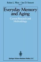 Everyday Memory and Aging: Current Research and Methodology
