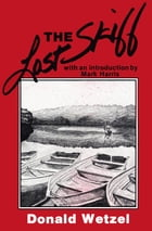 The Lost Skiff by Donald Wetzel