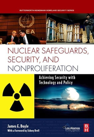 Nuclear Safeguards,  Security and Nonproliferation Achieving Security with Technology and Policy