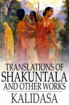 Translations of Shakuntala: And Other Works by Kalidasa