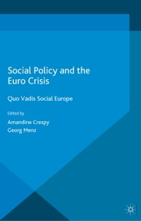 Social Policy and the Eurocrisis: Quo Vadis Social Europe