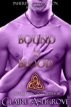 Bound by Blood by Claire Ashgrove