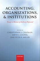 Accounting, Organizations, and Institutions: Essays in Honour of Anthony Hopwood