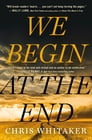 We Begin at the End Cover Image