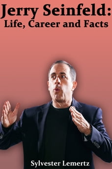 Jerry Seinfeld: Life, Career and Facts