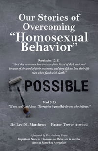 "Our Stories of Overcoming ""Homosexual Behavior"""