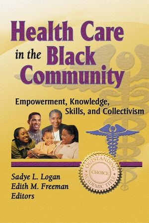 Health Care in the Black Community Empowerment,  Knowledge,  Skills,  and Collectivism
