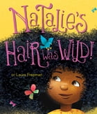 Natalie's Hair Was Wild! Cover Image