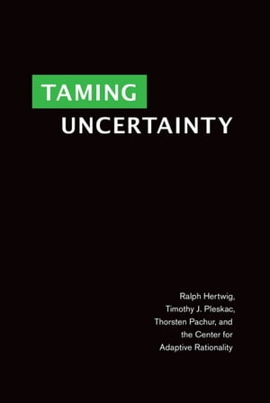 Taming Uncertainty by Ralph Hertwig