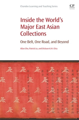 Book Inside the World's Major East Asian Collections: One Belt, One Road, and Beyond by Patrick Lo