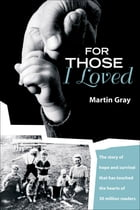 For Those I Loved by Gray, Martin