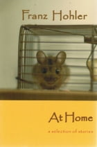 At Home: a selection of stories by Franz Hohler