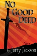 No Good Deed 583c4f3a-0329-4045-88d3-9d4e5a648857