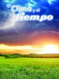 El clima y el tiempo (Climate and Weather) 30615495-9d1e-4d8e-b0b7-97cf93db7591